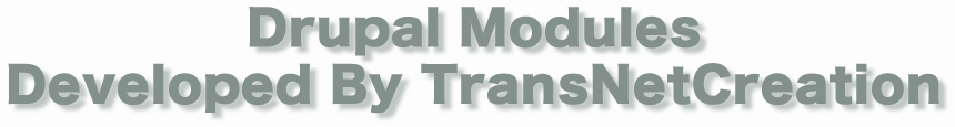 Drupal Modules Developed By TransNetCreation